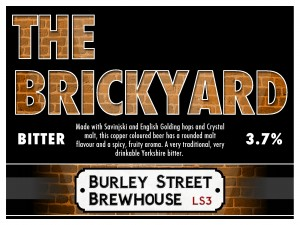 The BRICKYARD Bitter, Burley Street Brewhouse
